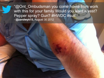"Tweet: ""@ont_ombudsman you come home from work with this for your family Would you want a vest? Pepper spray? Gun? #HWDC #suit"" @zandwyk15, August 30, 2012"